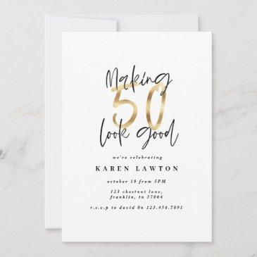 making 50 look good gold birthday invitation